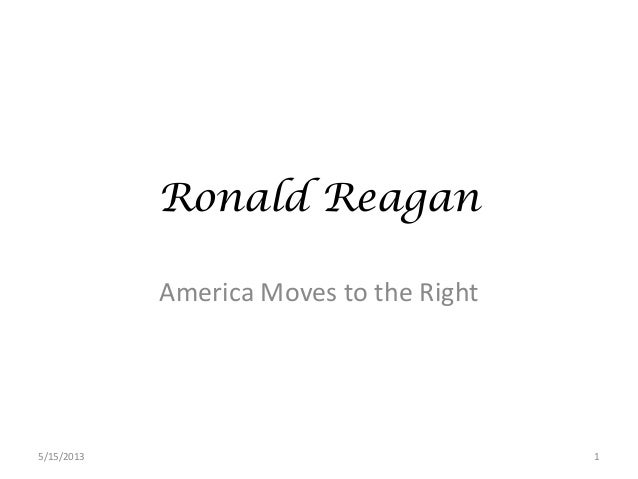 Ronald ReaganAmerica Moves to the Right5/15/2013 1