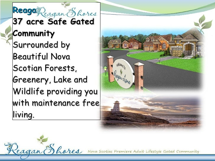 Reagan Shores  is a   37 acre Safe Gated Community  Surrounded by Beautiful Nova Scotian Forests, Greenery, Lake and Wildl...