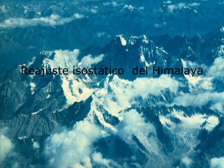 Reajuste isostático  del Himalaya