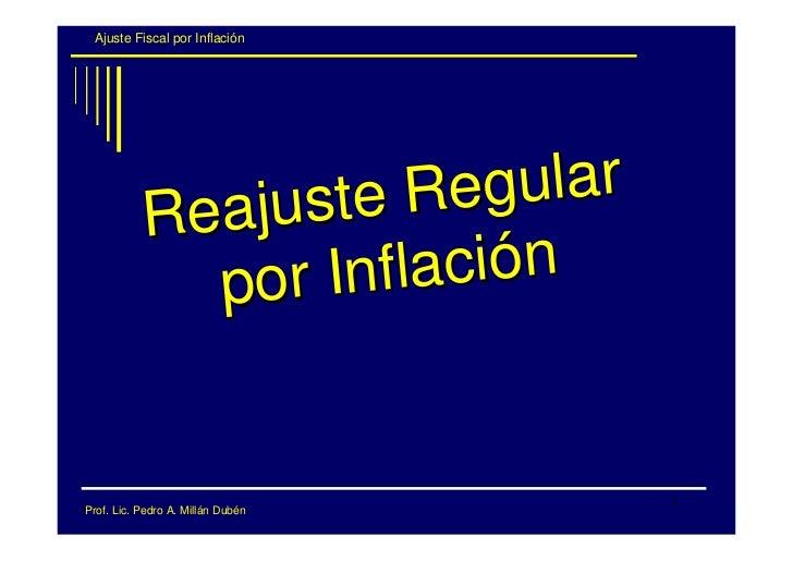 Ajuste Fiscal por Inflación                      ste Re  gular            Reaju              por In flación               ...