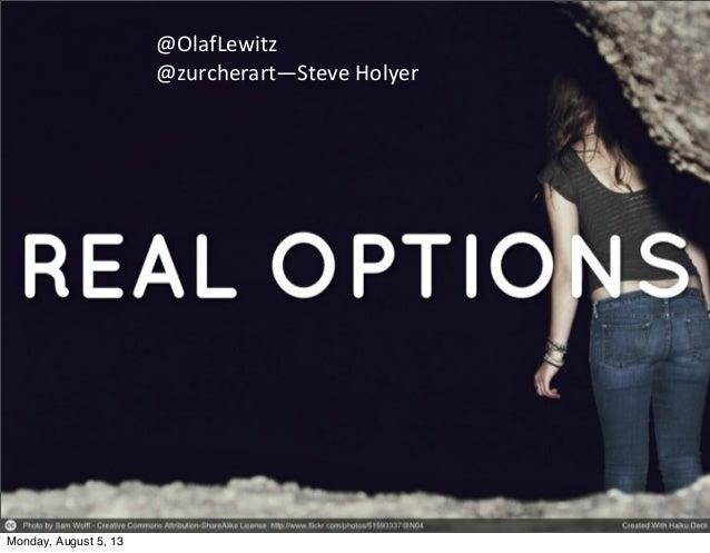 @OlafLewitz @zurcherart—Steve  Holyer Monday, August 5, 13