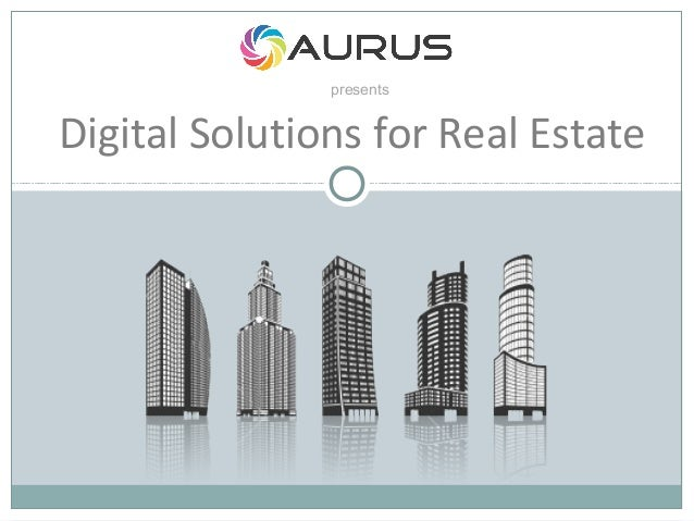 presents  Digital Solutions for Real Estate