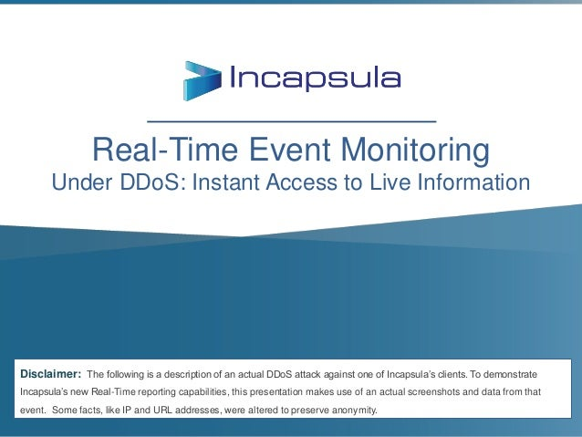 Real-Time Event Monitoring Under DDoS: Instant Access to Live Information  Disclaimer: The following is a description of a...