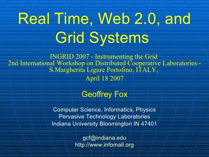 Real Time, Web 2.0, and Grid Systems  INGRID 2007 - Instrumenting the Grid  2nd International Workshop on Distributed Coop...