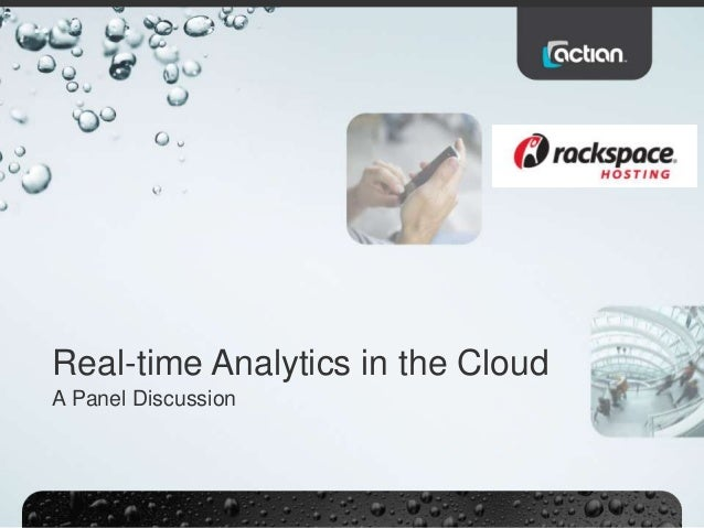 Real-time Analytics in the CloudA Panel Discussion