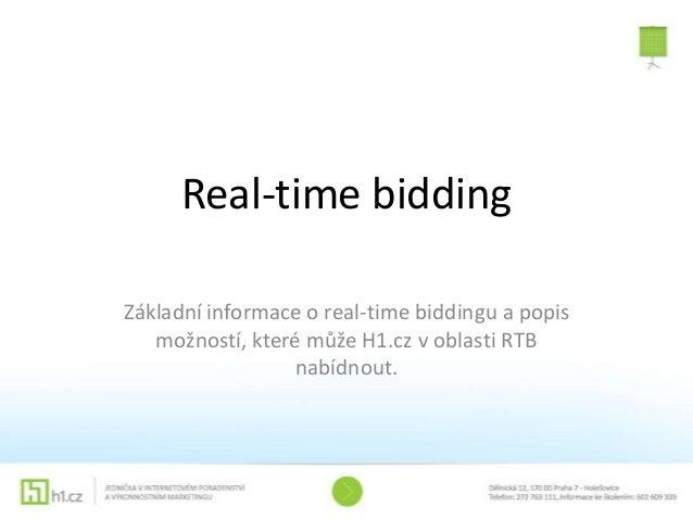 Real-time biddingZákladní informace o real-time biddingu a popis   možností, které může H1.cz v oblasti RTB               ...
