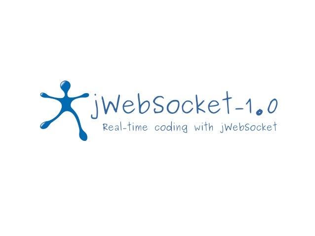 jWebSocket-1.0 Real-time coding with jWebSocket