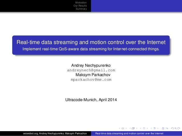 Real time data streaming and motion control over the internet