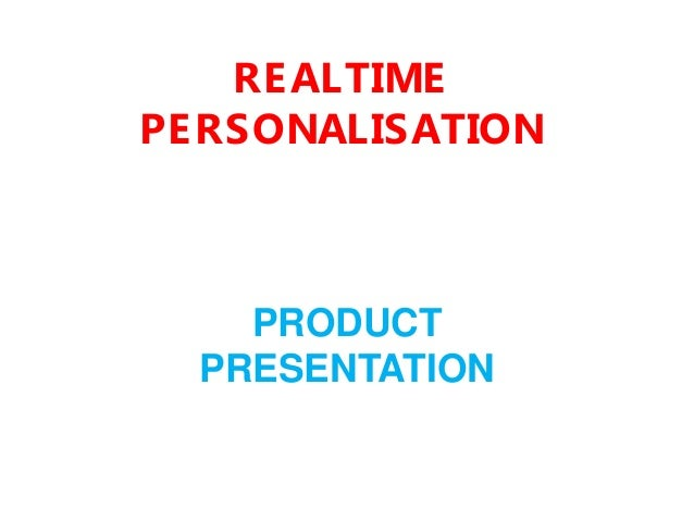 Real time personalisation product presentation