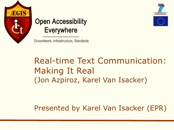Real-time Text Communication:Making It Real(Jon Azpiroz, Karel Van Isacker)Presented by Karel Van Isacker (EPR)