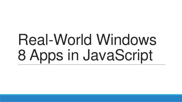 Real World Windows 8 Apps in JavaScript