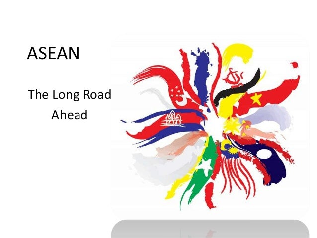 ASEANThe Long Road    Ahead