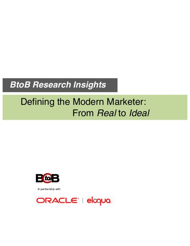BtoB Research Insights Defining the Modern Marketer: From Real to Ideal Flourishes in The Digital Age In partnership with
