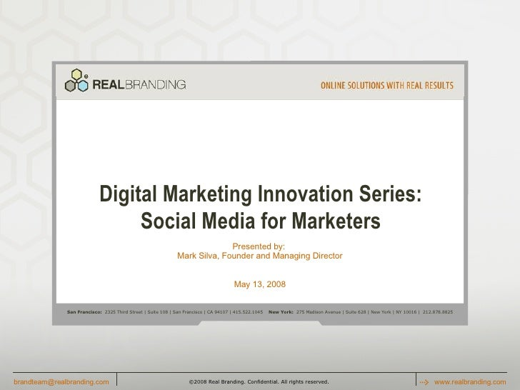 Digital Marketing Innovation Series: Social Media for Marketers Presented by:  Mark Silva, Founder and Managing Director M...