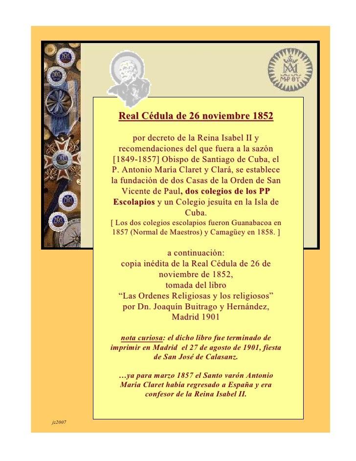 Real Cédula de 26 noviembre 1852                   por decreto de la Reina Isabel II y             recomendaciones del que...