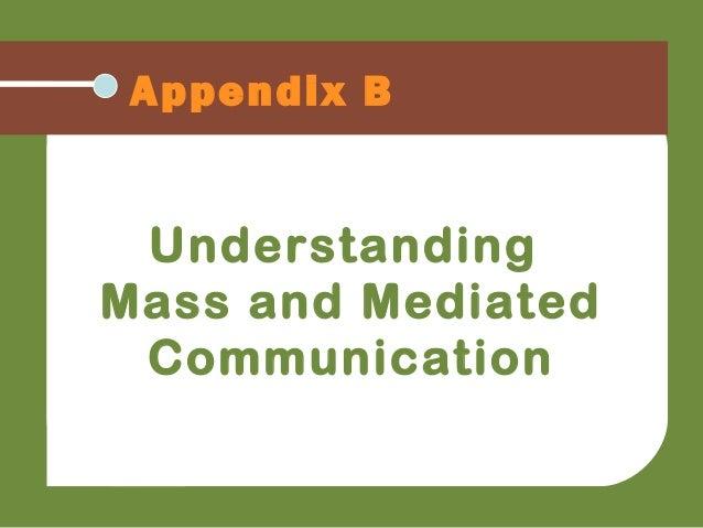 Appendix B Understanding Mass and Mediated Communication