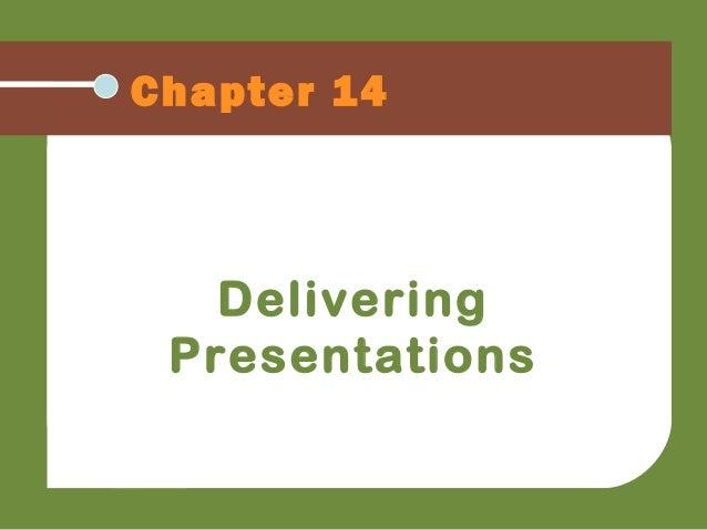 Chapter 14 Delivering Presentations