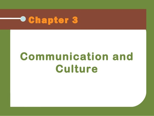 Chapter 3 Communication and Culture