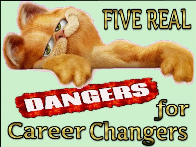 Real Dangers to Career Changers
