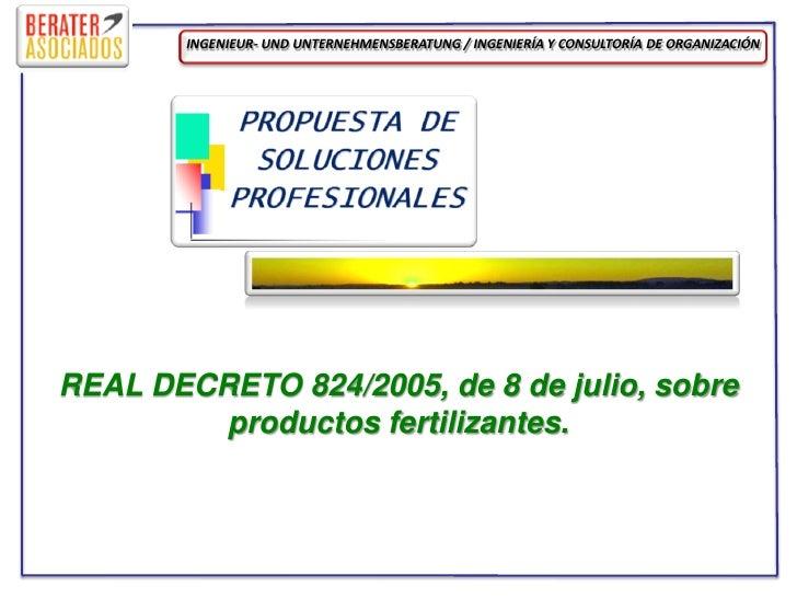 INGENIEUR- UND UNTERNEHMENSBERATUNG / INGENIERÍA Y CONSULTORÍA DE ORGANIZACIÓN     REAL DECRETO 824/2005, de 8 de julio, s...