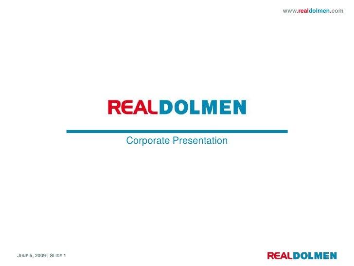 www.realdolmen.com                              Corporate Presentation     JUNE 5, 2009 | SLIDE 1