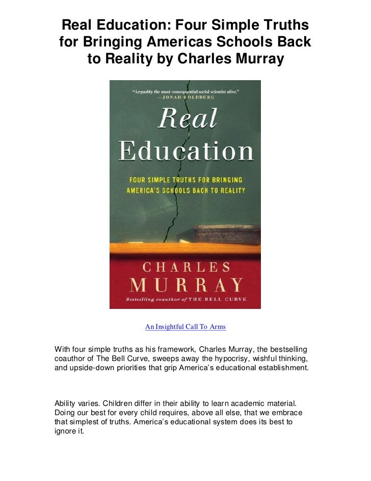 Real Education: Four Simple Truths for Bringing Americas Schools Back     to Reality by Charles Murray                    ...