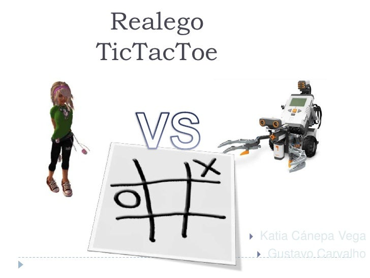 RealegoTicTacToe<br />VS<br />Katia Cánepa Vega<br />Gustavo Carvalho<br />