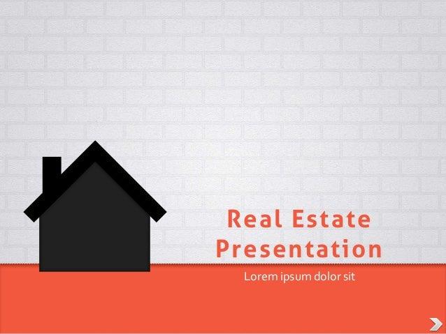 Real EstatePresentation  Lorem ipsum dolor sit