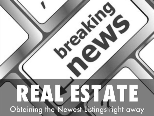Real Estate and how to search for the new real estate listings