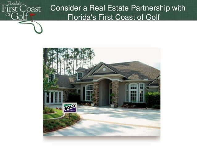 Consider a Real Estate Partnership with Florida's First Coast of Golf