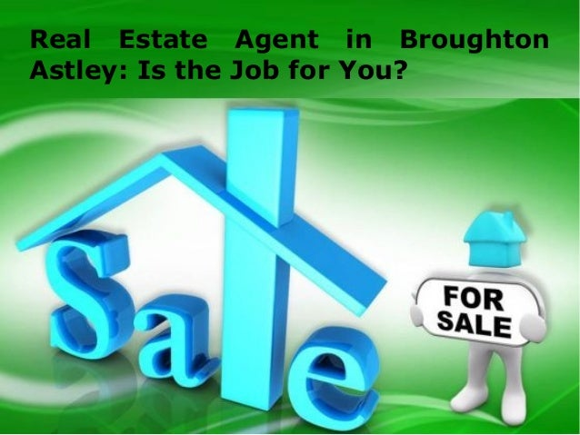 Real Estate Agent in Broughton Astley: Is the Job for You?