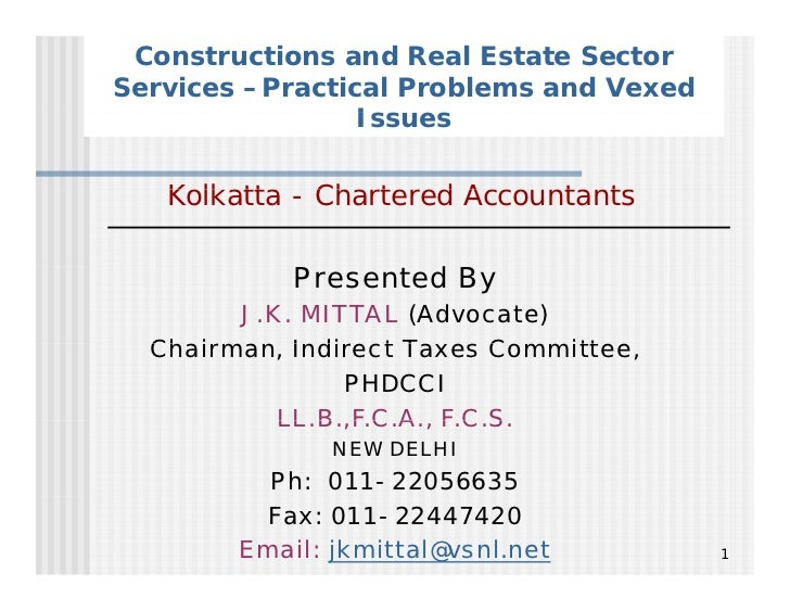 Constructions and Real Estate SectorServices –Practical Problems and Vexed                 Issues   Kolkatta - Chartered A...