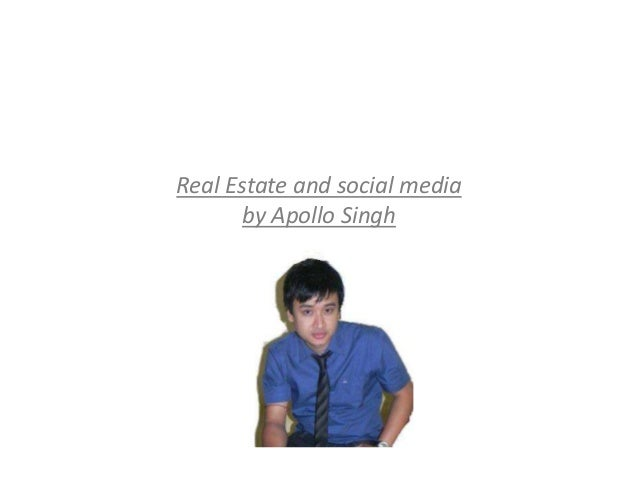 Real Estate and social media       by Apollo Singh