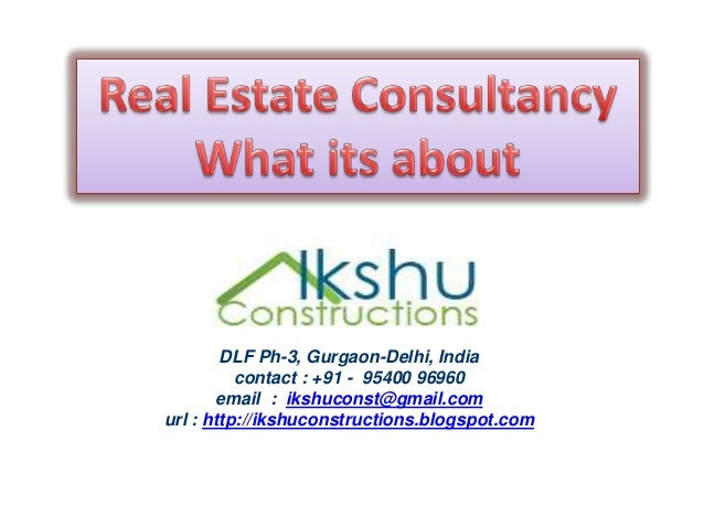 Realestate consultancy, what its about