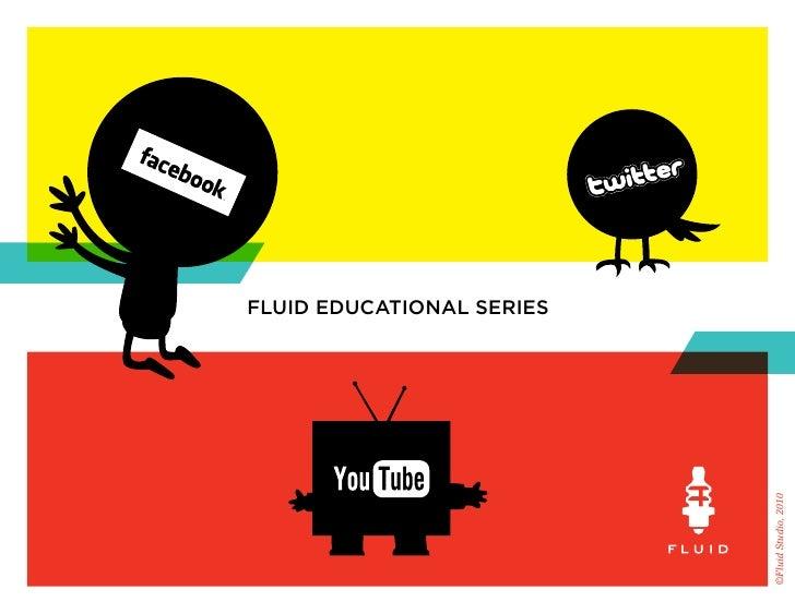 fluid educational series                                ©Fluid Studio, 2010