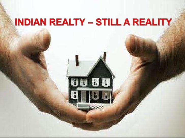 India Realty – Still a RealityIndia Realty – Still a Reality India Realty – Still a Reality India Realty – Still a Reality...