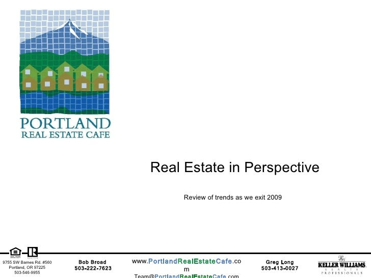 Real Estate in Perspective Review of trends as we exit 2009