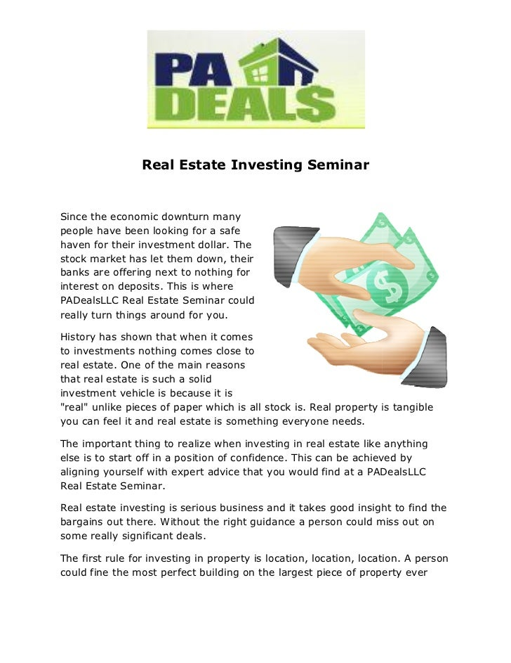 Real Estate Investing SeminarSince the economic downturn manypeople have been looking for a safehaven for their investment...
