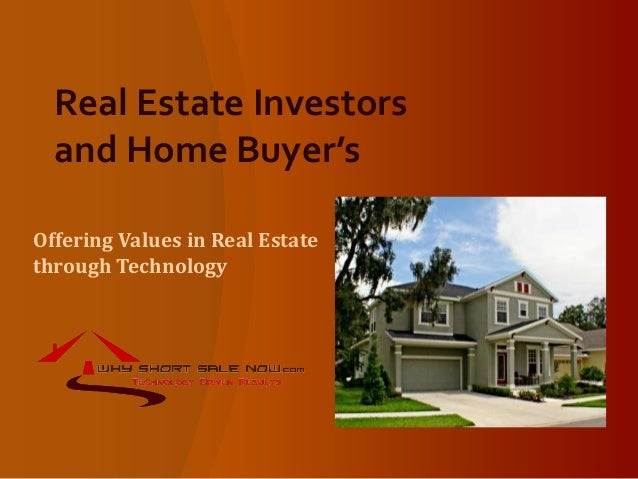 Real Estate Investors and Home Buyer's Offering Values in Real Estate through Technology
