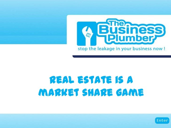 Real estate is a market share game
