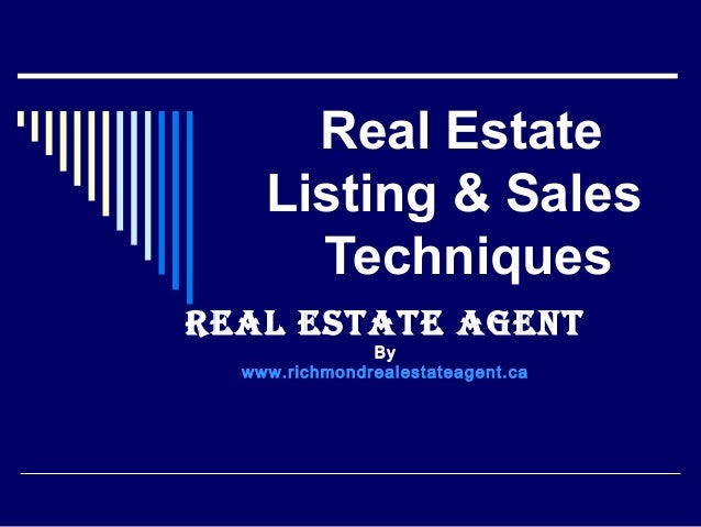 Real Estate Listing & Sales Techniques Real estate agent By www.richmondrealestateagent.ca