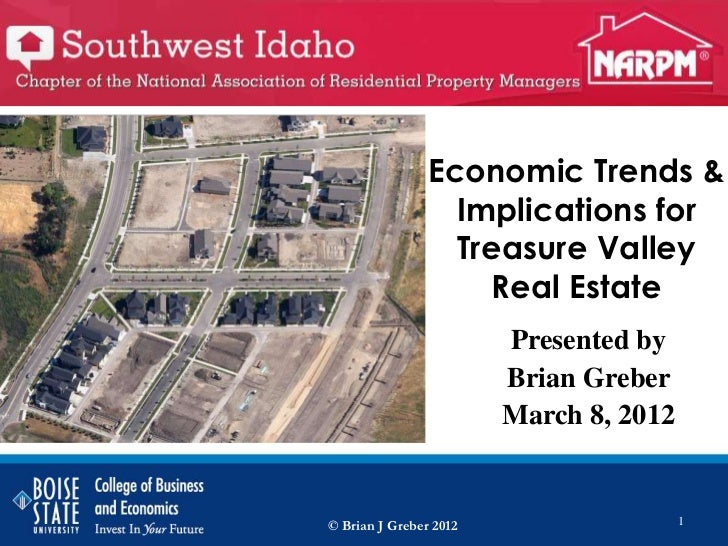 Economic Trends &                  Implications for                  Treasure Valley                     Real Estate      ...
