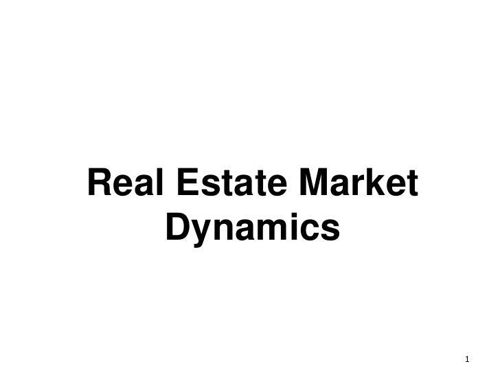 Real Estate Market Dynamics<br />1<br />