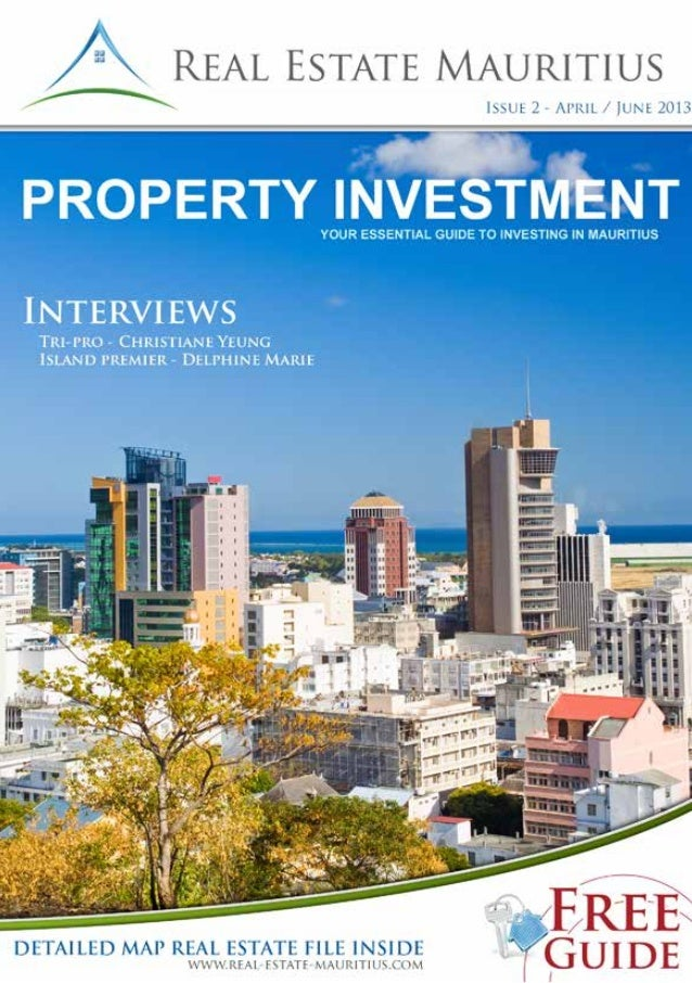 Dear Readers, it is my pleasure to welcome you to the 2nd issue of Real Estate Mauritius – Property Investment Guide. Afte...