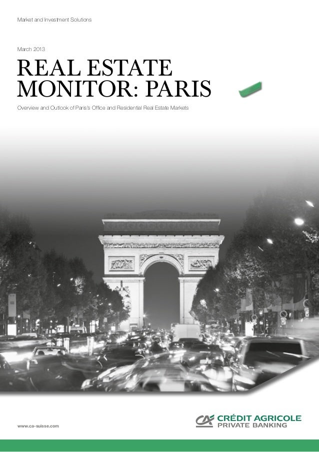 www.ca-suisse.comReal EstateMonitor: ParisOverview and Outlook of Paris's Office and Residential Real Estate MarketsMarket...