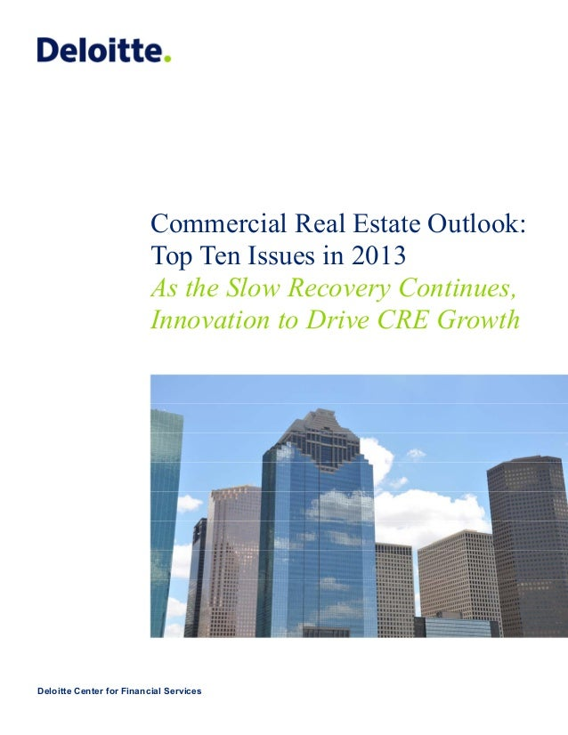 Commercial Real Estate Outlook:                          Top Ten Issues in 2013                          As the Slow Recov...