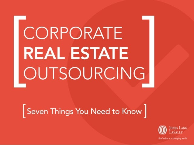 [  ]  CORPORATE REAL ESTATE OUTSOURCING  [ Seven Things You Need to Know ]