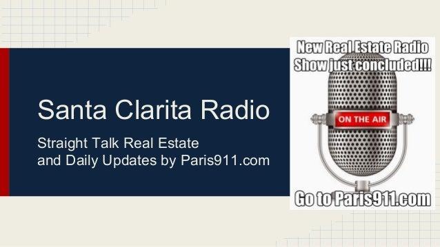 Santa Clarita Radio Straight Talk Real Estate and Daily Updates by Paris911.com
