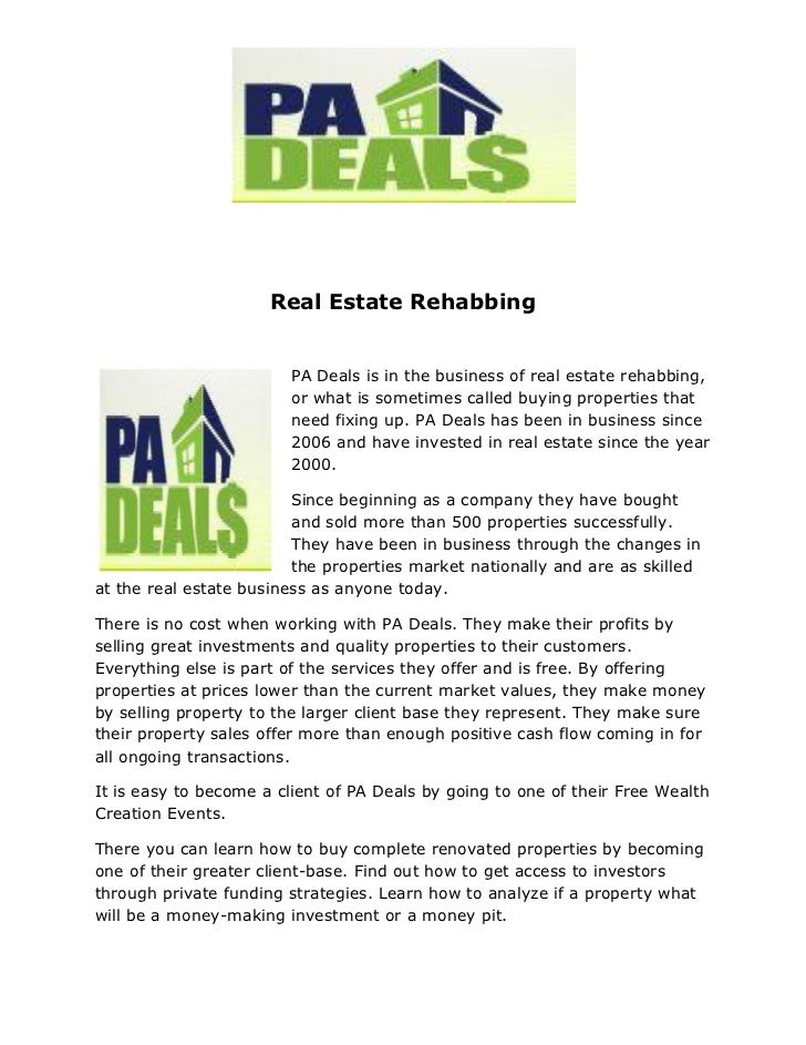 Real Estate Rehabbing                        PA Deals is in the business of real estate rehabbing,                        ...