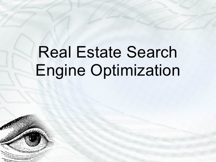Discover How To Use Real Estate Search Engine Optimization